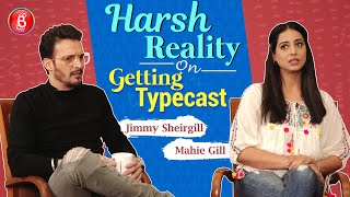 Jimmy Sheirgill & Mahie Gill Reveal The Harsh Reality Of Getting Typecast