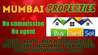 MUMBAI PROPERTIES - Sell |Buy |Rent | - Flats | Plots | Bungalows | Row Houses | Shops|