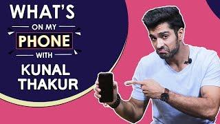 Whats On Phone With Kabir Singh Actor Kunal Thakur | Phone Secrets Revealed