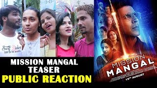 Mission Mangal Teaser   PUBLIC REACTION   Akshay Kumar, Vidya Balan Taapsee Sonakshi