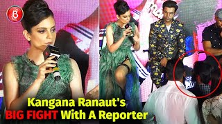 Kangana Ranaut Embroiled In A BIG FIGHT With A Reporter