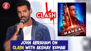 John Abraham On CLASH With Akshay Kumars Mission Mangal'