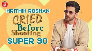 Super 30: Hrithik Roshan Reveals Why He CRIED Before Shooting For The Film