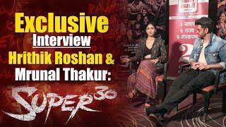 Exclusive Interview l Hrithik Roshan & Mrunal Thakur   Super 30