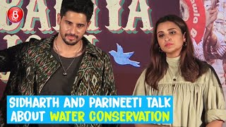 Sidharth Malhotra & Parineeti Chopra Open Up About Water Conservation