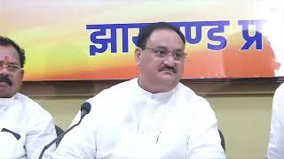 Press Conference by Shri JP Nadda in Ranchi, Jharkhand : 14.07.2019