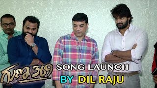 Dil Raju Launches Guna 369 Movie Song || Hero Karthikeya || Dil Raju || Bhavani HD Movies