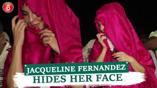 Jacqueline Fernandez Hides Her Face From The Media