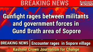 Breaking News Encounter rages  in Sopore village more details awaited