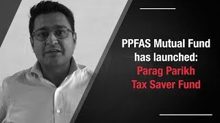 Watch: Neil Parikh of PPFAS Mutual Fund speaks on NFO of Parag Parikh Tax Saver Fund