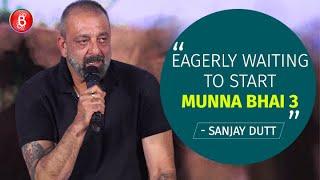 Sanjay Dutt: Eagerly Waiting To Start Munna Bhai 3