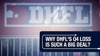 Why DHFL's Q4 loss is such a big deal?