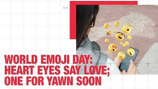 World Emoji Day: Heart Eyes Say Love; One For Yawn Soon