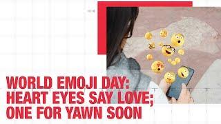 World Emoji Day: Heart Eyes Say Love; One For Yawn Soon