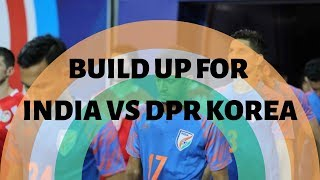 BUILD UP for India vs DPR Korea | Intercontinental cup|
