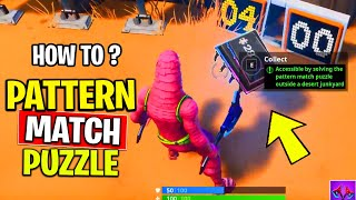 How to Accessible By Solving The Pattern Match Puzzle Outside A Desert Junkyard Fortbyte 28 Fortnite