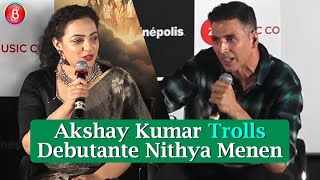 Akshay Kumar Trolls Nithya Menen At Mission Mangal Trailer Launch