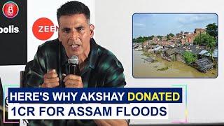 Akshay Kumars Frank Opinion On Donating For Assam Floods & Kaziranga National Park