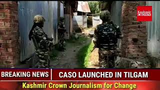 BREAKING NEWS,  CASO LAUNCHED IN TILGAM, Army's 29RR, SOG Kreeri  and CRPF on JOB