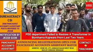 PDD Department Failed to Restore a Transformer in Bumhama Village of Kupwara Dist. From Last 2 years