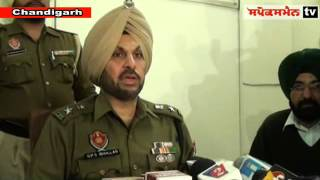 Addressing a press conference here today, Mohali SSP Gurpreet Singh Bhullar