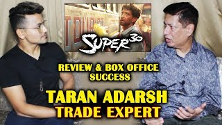 SUPER 30 REVIEW And BOX OFFICE Success | Hrithik Roshan | Trade Expert Taran Adarsh Interview