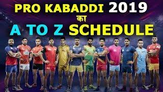 #PKL2019 #ProKabaddi2019 #Lepanga #ProKabaddi2019schedule Know all schedule of Pro kabaddi 2019.