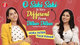 Nora Fatehi Tulsi Kumars O Saki Saki Is Very Different From Dilbar Dilbar