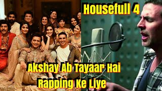 Akshay Kumar To Try Rapping In Housefull 4 Here Are The Details