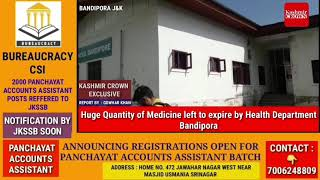 Huge Quantity of Medicine left to Expire by Health Department Bandipora