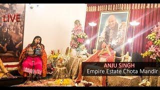ANJU SINGH LIVE AT EMPIRE ESTATE  | JAI GURUJI