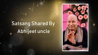 Satsang Shared By abhijeet Uncle | JAI GURUJI