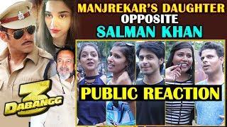DABANGG 3 | Salman Khan To Romance Manjrekars Daughter | PUBLIC REACTION