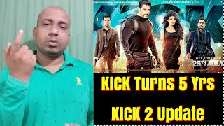Kick Completes 5 Years And Heres The DETAIL About Kick 2 l SALMAN ki Kick 2 Kab Ayegi