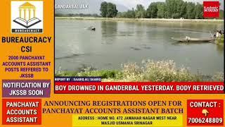 BOY DROWNED IN GANDERBAL YESTERDAY. BODY RETRIEVED