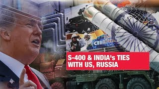 Where India's defence relations with US, Russia stand amid S-400 purchase?   Economic Times