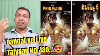 Get Ready For Pehlwaan Kyunki Ab Dangal Hoga September 12 Ko! Kichcha Sudeep