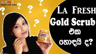 La Fresh Gold Scrub / Is It Good?