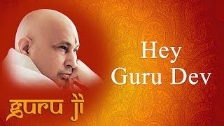 Hey Guru Dev || Guruji Bhajans || Guruji World of Blessings