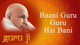 Baani Guru Guru Hai Bani || Guruji Bhajans || Guruji World of Blessings