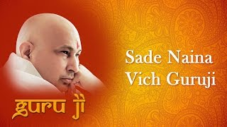 Sade naina vich guruji || Guruji Bhajans || Guruji World of Blessings