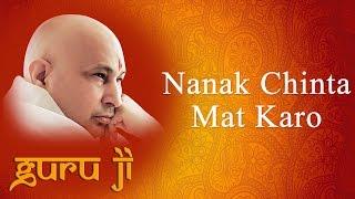 Nanak Chinta Mat Karo || Guruji Bhajans || Guruji World of Blessings