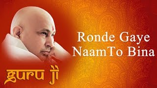 Ronde Gaye Naam To Bina || Guruji Bhajans || Guruji World of Blessings