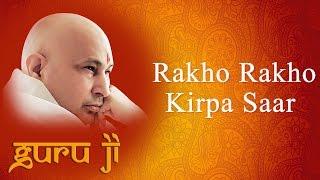 Rakho Rakho Kirpa Saar || Guruji Bhajans || Guruji World of Blessings