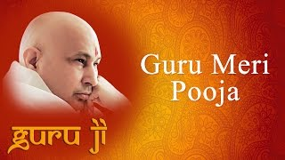 Guru Meri Pooja || गुरु मेरी पूजा || Sanjay Gulati || Guruji Bhajans || Guruji World of Blessings