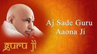 Aj Sade Guru Aaona Ji || Guruji Bhajans || Guruji World of Blessings