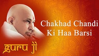 Chakhad Chandi Ki Haa Barsi || Guruji Bhajans || Guruji World of Blessings