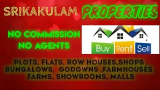 SRIKAKULAM  PROPERTIES - Sell |Buy |Rent | - Flats | Plots | Bungalows | Row Houses | Shops|