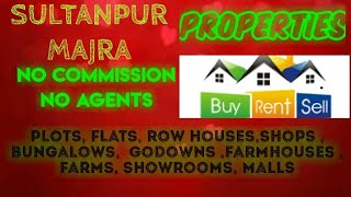 SULTANPUR-  MAJRA- PROPERTIES - Sell |Buy |Rent | - Flats | Plots | Bungalows | Row Houses | Shops|