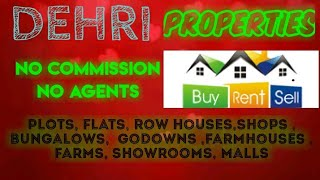 DEHRI  PROPERTIES - Sell |Buy |Rent | - Flats | Plots | Bungalows | Row Houses | Shops|